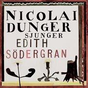 Nicolai Dunger Sjunger Edith Sodergran