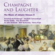 Champagne and laughter : the music of Johann Strauss II cover image