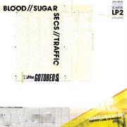 Blood // Sugar // Secs // Traffic