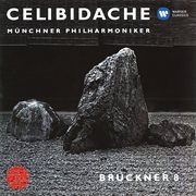 Bruckner: Symphony No. 8 (1890 Version) [live at Philharmonie Am Gasteig, Munich, 1993]