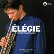 Élégie: songs by schumann, schubert and others, arranged for trumpet and piano cover image