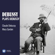 Debussy plays Debussy ; : Ravel plays Ravel cover image