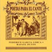 Poetas para el cante: federico garc̕a lorca & rafael duyos cover image