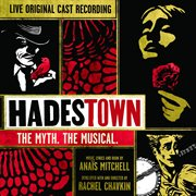 Hadestown: the myth. the musical. (original cast recording) [live] cover image