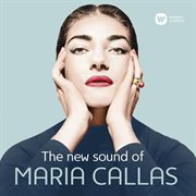 The new sound of Maria Callas cover image