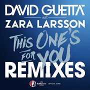 This One's for You [remixes Ep] [official Song Uefa Euro 2016]