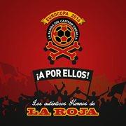 Ła por ellos! los himnos autňticos de la roja (eurocopa 2016)