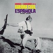 Himnos y canciones de la guerra civil espaǫla (1936-1939)