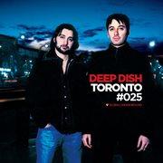 Global Underground #25: Deep Dish - Toronto