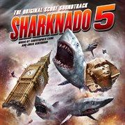 Sharknado 5 (the original score soundtrack) cover image