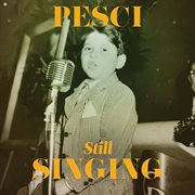 Pesci... still singing cover image