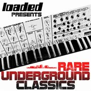 Loaded presents (rare underground classics) cover image