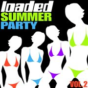 Loaded Summer Party, Vol. 2