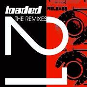 Loaded 21 (1990 - 2011 'the remixes') cover image