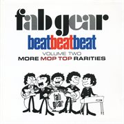 Fab gear! beat beat beat, vol. 2: more mop top rarities cover image