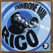 Trombone man - rico: anthology 1961-71 cover image