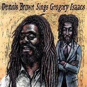 Dennis Brown Sings Gregory Isaacs