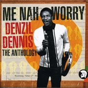 Me nah worry - the anthology cover image