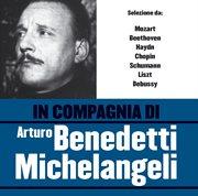 In Compagnia Di Arturo Benedetti Michelangeli