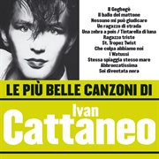Le Pi̮ Belle Canzoni Di Ivan Cattaneo