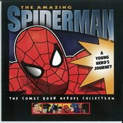 The Amazing Spiderman : A Young Hero's Journey
