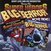 Themes for super heroes/big terror movie themes cover image