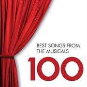 100 Best Songs From the Musicals
