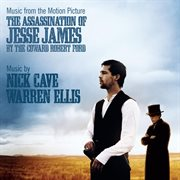 Music From the Motion Picture the Assassination of Jesse James by the Coward Robert Ford