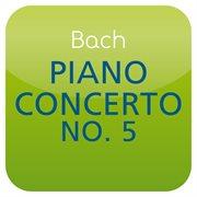 Bach: Piano Concerto No. 5, Bwv 1056