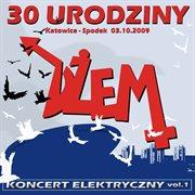 30. Urodziny. Koncert Elektryczny Vol. 1