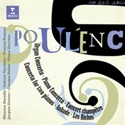 Francis Poulenc: Concertos, Aubade, Les Biches