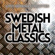 Swedish Metal Classics - Lost, Hidden & Forgotten