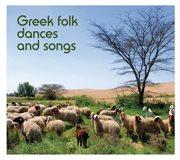 Greek Folk Dances and Songs