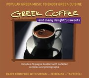 Greek coffee and many delightful sweets cover image