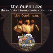 The dubliners - the definitive transatlantic collection cover image
