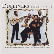 The Dubliners originals: three original albums from the Transatlantic label cover image
