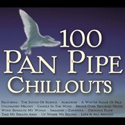 100 pan pipe chillouts cover image