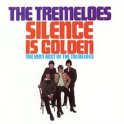 Silence is golden - the very best of the tremeloes cover image