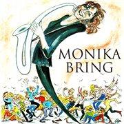 Monika bring