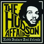 The hudson affair: keith hudson and friends cover image