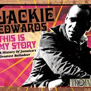 This is my story: a history of Jamaica's greatest balladeer cover image