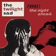 Forget the night ahead cover image
