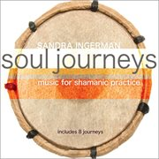 Soul journeys : music for Shamanic practice cover image