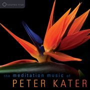 The meditation music of Peter Kater cover image