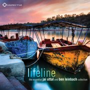 Lifeline the essential Jai Uttal and Ben Leinbach collection cover image