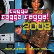 Ragga Ragga Ragga! 2008