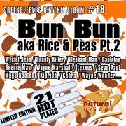 Bun Bun Aka Rice and Peas Pt. 2