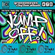 Greensleeves Rhythm Album # 78: Jump Off