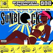 Greensleeves Rhythm Album #69: Sunblock