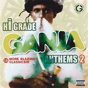 Hi Grade Ganja Anthems Vol. 2